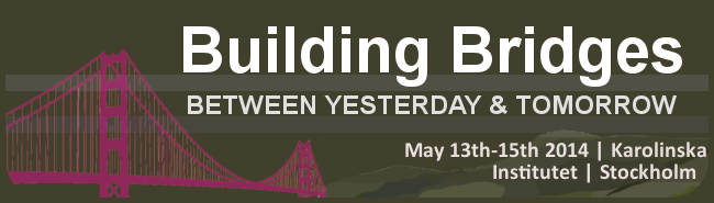 Building Bridges - between yesterday and tomorrow. May 13th - 15th 2014, Stockholm